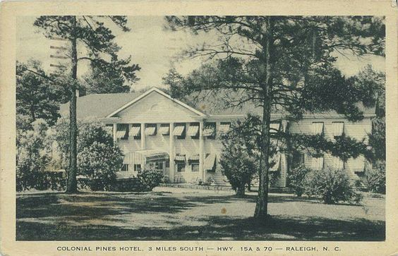 Colonial Pines Hotel postcard - Your LuxuryMovers Real Estate Team Raleigh NC